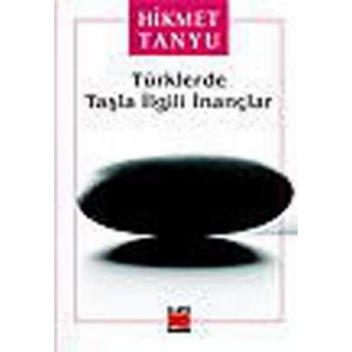 Türklerde Taşla İlgili İnançlar Kitabı
